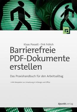 Abbildung von Posselt / Frölich   Barrierefreie PDF-Dokumente erstellen   2019   Das Praxishandbuch für den Arb...