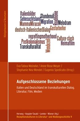 Abbildung von Meineke / Meyer / Neu-Wendel / Spedicato | Aufgeschlossene Beziehungen | 2019 | Italien und Deutschland im tra...