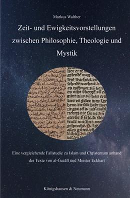 Abbildung von Walther | Zeit- und Ewigkeitsvorstellungen zwischen Philosophie, Theologie und Mystik | 1. Auflage | 2018 | beck-shop.de