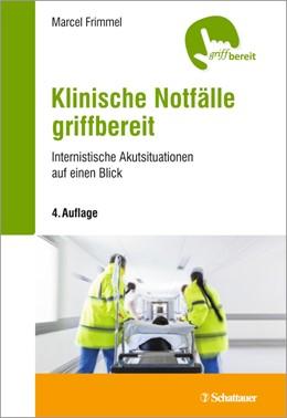 Abbildung von Frimmel | Klinische Notfälle griffbereit | 4. , überarbeitete Auflage | 2017 | Internistische Akutsituationen...