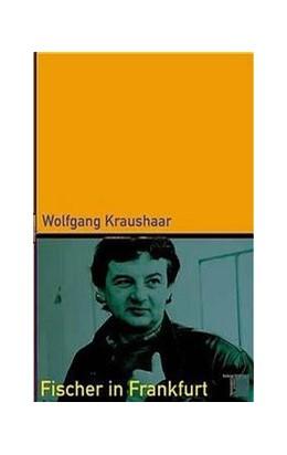 Abbildung von Kraushaar | Fischer in Frankfurt | 2001 | Karriere eines Außenseiters