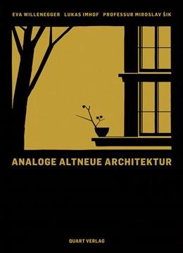 Abbildung von Sik / Willenegger | Analoge Altneue Architektur | 1. Auflage | 2018 | beck-shop.de