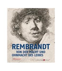 Abbildung von Müller / Mentzel | Rembrandt | 2017 | Von der Macht und Ohnmacht des...
