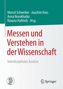 Abbildung von Halbleib / Hass / Novokhatko / Schweiker (Hrsg.) | Messen und Verstehen in der Wissenschaft | 2017 | Interdisziplinäre Ansätze