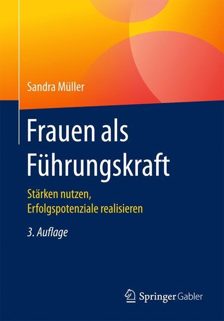 Abbildung von Müller | Frauen als Führungskraft | 3., überarbeitete und erweiterte Auflage | 2017