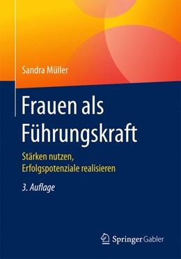 Abbildung von Müller | Frauen als Führungskraft | 3., überarbeitete und erweiterte Auflage | 2017 | Stärken nutzen, Erfolgspotenzi...