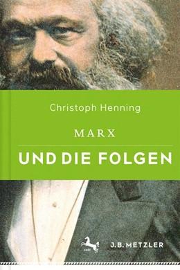Abbildung von Henning | Marx und die Folgen | 2018