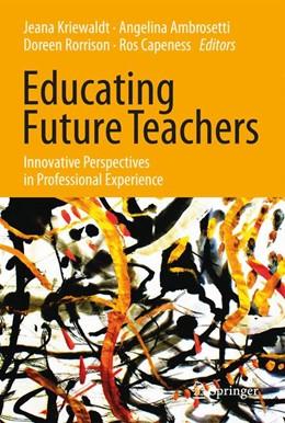 Abbildung von Kriewaldt / Ambrosetti | Educating Future Teachers | 1. Auflage | 2017 | beck-shop.de