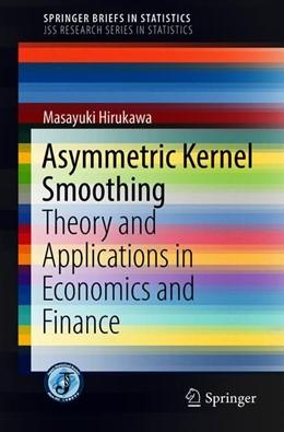 Abbildung von Hirukawa / Sakudo | Asymmetric Kernel Smoothing | 2018 | Theory and Applications in Eco...