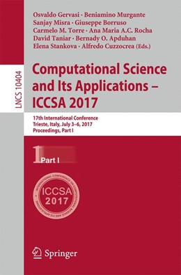 Abbildung von Apduhan / Borruso / Cuzzocrea / Gervasi / Misra / Murgante / Rocha / Stankova / Taniar / Torre | Computational Science and Its Applications - ICCSA 2017 | 1st ed. 2017 | 2017 | 17th International Conference,...