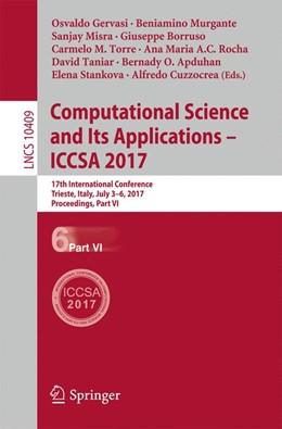 Abbildung von Gervasi / Murgante / Misra / Borruso / Torre / Rocha / Taniar / Apduhan / Stankova / Cuzzocrea | Computational Science and Its Applications - ICCSA 2017 | 2017 | 17th International Conference,...