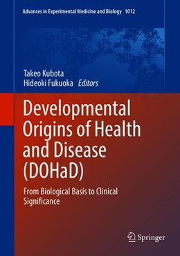 Abbildung von Kubota / Fukuoka | Developmental Origins of Health and Disease (DOHaD) | 1. Auflage | 2018 | beck-shop.de