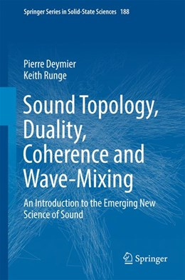 Abbildung von Deymier / Runge | Sound Topology, Duality, Coherence and Wave-Mixing | 2017 | An Introduction to the Emergin...