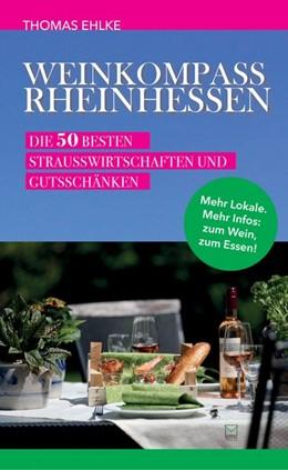 Abbildung von Ehlke | Weinkompass Rheinhessen | 1. Auflage | 2017 | beck-shop.de