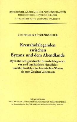 Abbildung von Kretzenbacher, Leopold   Kreuzholzlegenden zwischen Byzanz und dem Abendlande   1996   Byzantinisch-griechische Kreuz...   Heft 1995/3