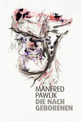 Abbildung von Pawlik | Die Nachgeborenen | 1. Auflage | 2017 | beck-shop.de