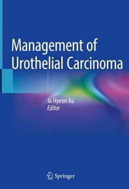 Abbildung von Ku | Management of Urothelial Carcinoma | 1. Auflage | 2019 | beck-shop.de