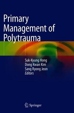 Abbildung von Hong / Kim / Jeon | Primary Management of Polytrauma | 2019