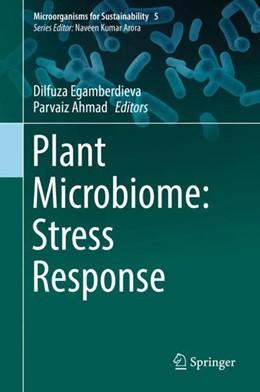 Abbildung von Egamberdieva / Ahmad | Plant Microbiome: Stress Response | 1. Auflage | 2018 | beck-shop.de