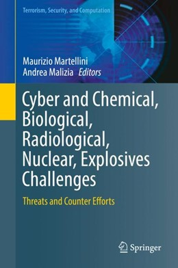 Abbildung von Martellini / Malizia | Cyber and Chemical, Biological, Radiological, Nuclear, Explosives Challenges | 2017 | Threats and Counter Efforts