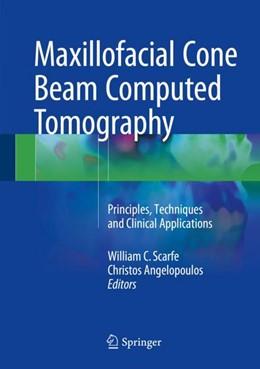 Abbildung von Scarfe / Angelopoulos | Maxillofacial Cone Beam Computed Tomography | 2018 | Principles, Techniques and Cli...