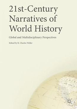 Abbildung von Weller | 21st-Century Narratives of World History | 1. Auflage | 2017 | beck-shop.de