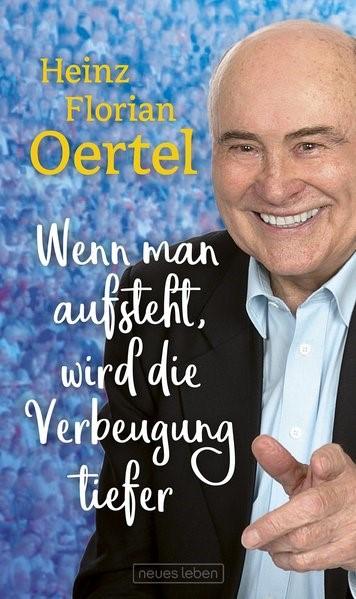 Wenn man aufsteht, wird die Verbeugung tiefer | Oertel, 2018 | Buch (Cover)