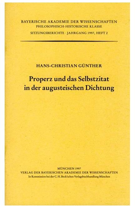 Cover: , Properz und das Selbstzitat in der augusteischen Dichtung