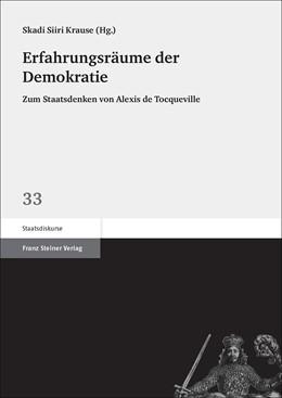 Abbildung von Krause | Erfahrungsräume der Demokratie | 2017 | Zum Staatsdenken von Alexis de...