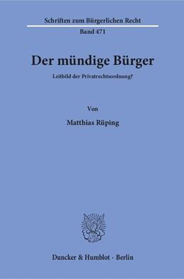 Abbildung von Rüping | Der mündige Bürger | 1. Auflage | 2017 | beck-shop.de