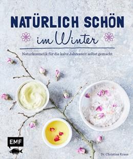 Abbildung von Kraus | Natürlich schön im Winter | 1. Auflage | 2017 | beck-shop.de
