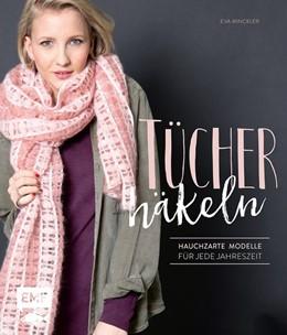 Abbildung von Winckler | Tücher häkeln | 2017 | Hauchzarte Modelle für jede Ja...