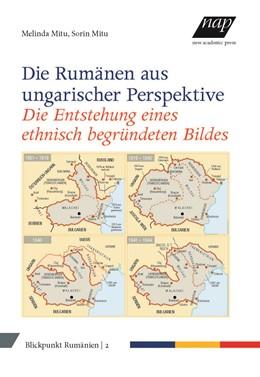 Abbildung von Schippel / Kahl | Die Rumänen aus ungarischer Perspektive | 2017 | Entstehung eines ethnischen Bi...