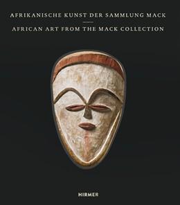 Abbildung von Mack / Zemanek   Afrikanische Kunst der Sammlung Mack. African Art of the Mack Collection   1. Auflage   2018   beck-shop.de