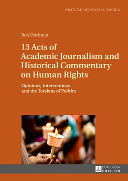Abbildung von Dorfman | 13 Acts of Academic Journalism and Historical Commentary on Human Rights | 2017 | Opinions, Interventions and th...