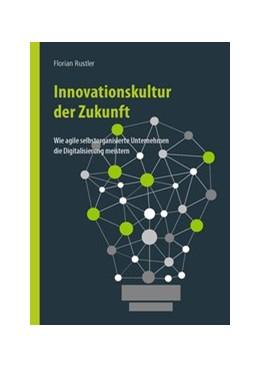 Abbildung von Rustler | Innovationskultur der Zukunft | 1. Auflage | 2017 | beck-shop.de