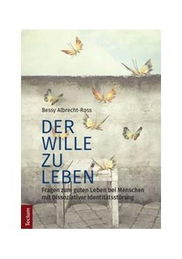 Abbildung von Albrecht-Ross | Der Wille zu leben | 1. Auflage | 2017 | beck-shop.de