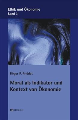 Abbildung von Priddat   Moral als Indikator und Kontext von Ökonomie   2007   3