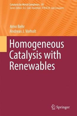 Abbildung von Behr / Vorholt   Homogeneous Catalysis with Renewables   1st ed. 2017   2017