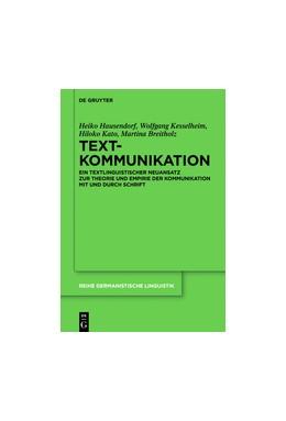 Abbildung von Hausendorf / Kesselheim | Textkommunikation | 1. Auflage | 2017 | beck-shop.de