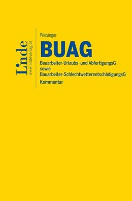 Abbildung von Wiesinger | BUAG | 1. Auflage 2017 | 2017 | Bauarbeiter-Urlaubs- und Abfer...