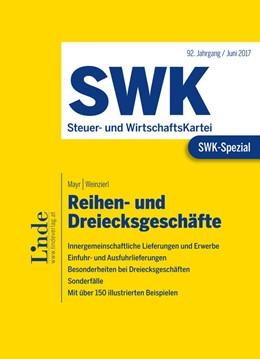 Abbildung von Mayr / Weinzierl | SWK-Spezial Reihen- und Dreiecksgeschäfte | 1. Auflage 2017 | 2017