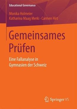 Abbildung von Holmeier / Maag Merki / Hirt | Gemeinsames Prüfen | 1. Aufl. 2017 | 2017 | Eine Fallanalyse in Gymnasien ...