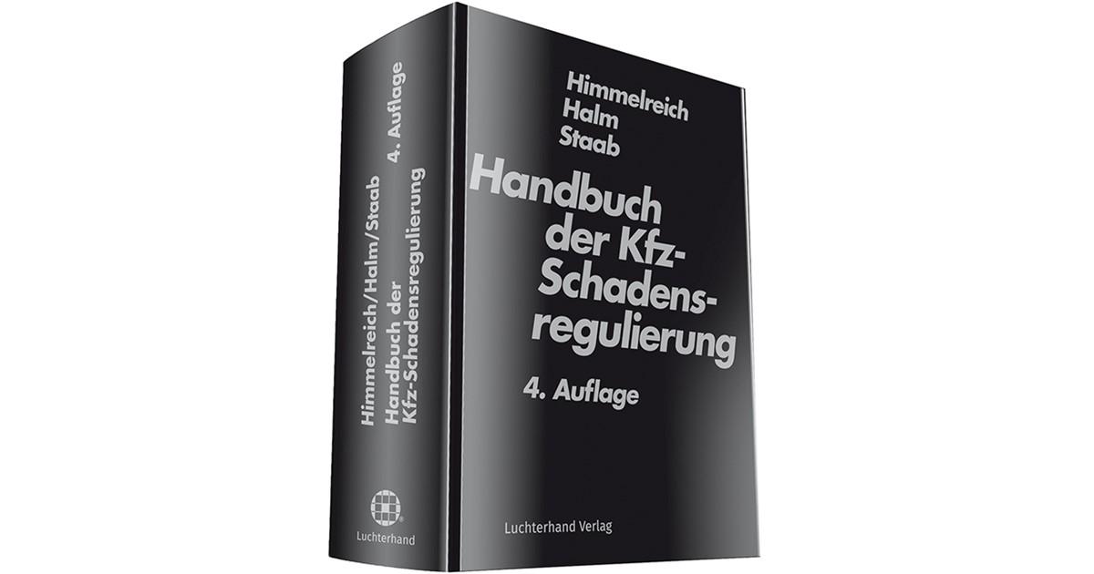 Handbuch der Kfz-Schadensregulierung   Himmelreich / Halm / Staab ...