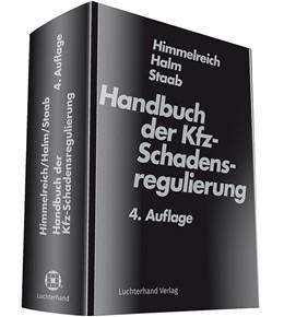 Abbildung von Himmelreich / Halm / Staab | Handbuch der Kfz-Schadensregulierung | 4. Auflage | 2018