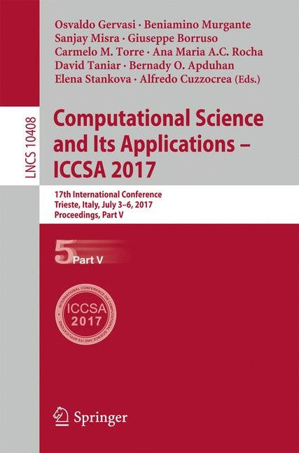 Abbildung von Gervasi / Murgante / Misra / Borruso / Torre / Rocha / Taniar / Apduhan / Stankova / Cuzzocrea | Computational Science and Its Applications – ICCSA 2017 | 1st ed. 2017 | 2017