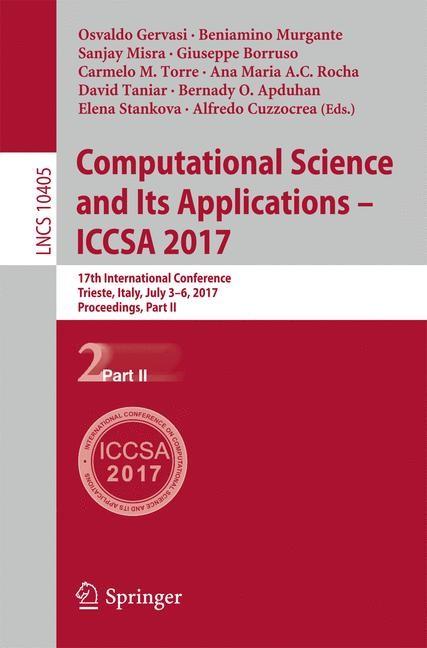 Abbildung von Gervasi / Murgante / Misra / Borruso / Torre / Rocha / Taniar / Apduhan / Stankova / Cuzzocrea | Computational Science and Its Applications – ICCSA 2017 | 1st ed. 2017 | 2017