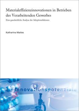 Abbildung von Mattes / | Materialeffizienzinnovationen in Betrieben des Verarbeitenden Gewerbes | 2017 | Eine ganzheitliche Analyse der...