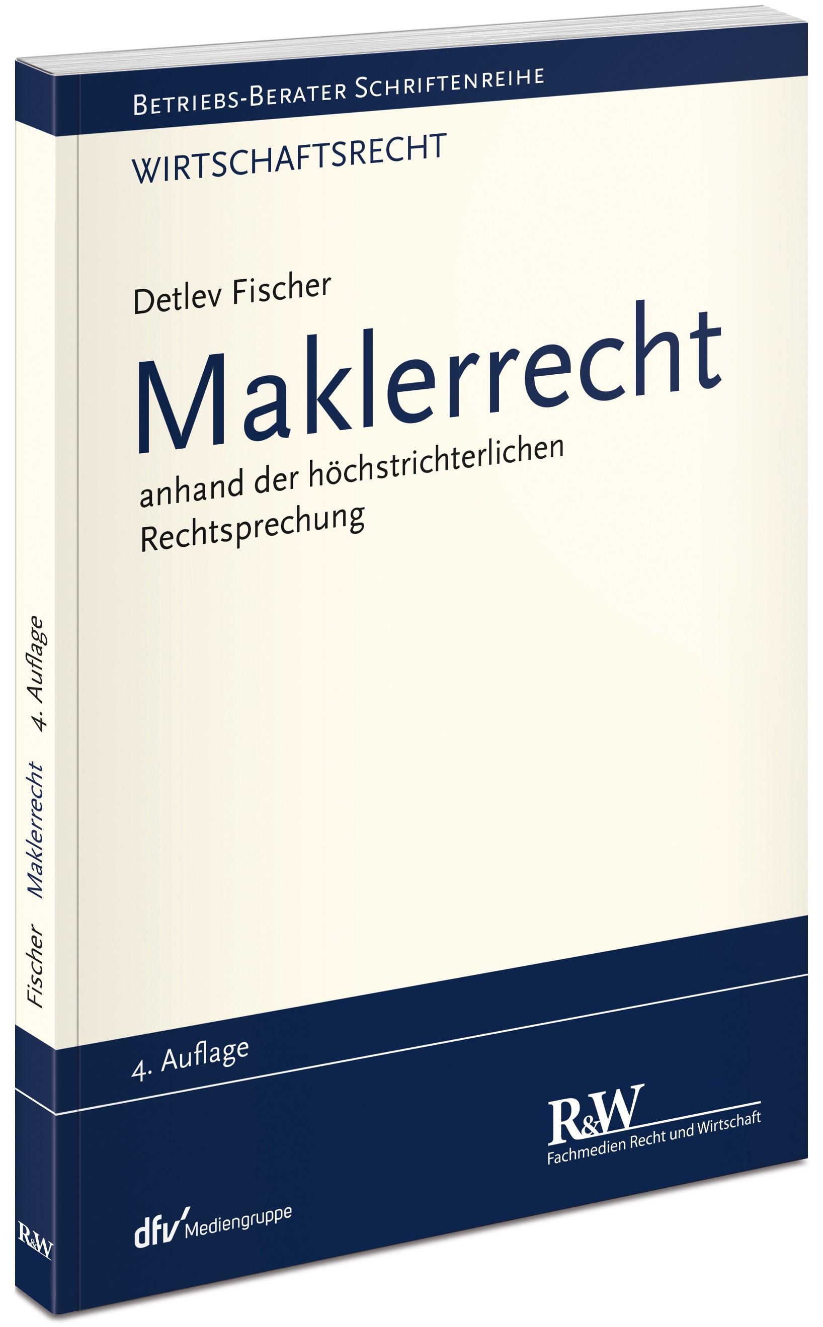 Maklerrecht | Fischer | 4., neu bearbeitete und erweiterte Auflage 2017, 2017 | Buch (Cover)
