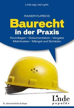 Abbildung von Kurbos | Baurecht in der Praxis | 8. Auflage | 2018 | beck-shop.de